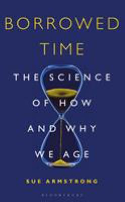 Borrowed Time: The Science of How and Why We Age(book-cover)