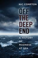 Off the Deep End : A History of Madness at Sea