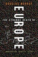 The Strange Death of Europe