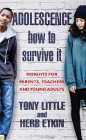 Adolescence - How to Survive It