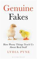 Genuine Fakes : how phony things teach us about real stuff