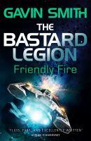 The Bastard Legion: Friendly Fire: Book 2