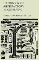 Handbook of Shoe Factory Engineering