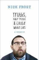 Truths, Half Truths & Little White Lies