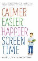 Calmer, Easier, Happier Screen Time