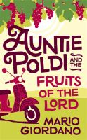 Auntie Poldi and the Fruits of the Lord: Sicily's Most Charming Detective Is Bac