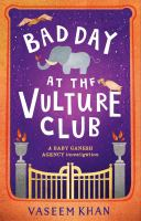 Media Cover for Bad Day at the Vulture Club: Baby Ganesh Agency Book 5
