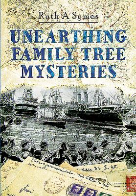 Cover image for Unearthing Family Tree Mysteries