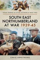 South-East Northumberland at War 1939-45