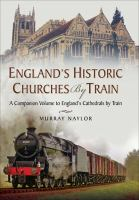 England's Historic Churches by Train
