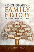 Dictionary of Family History