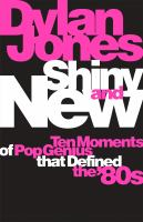 Shiny And New: Ten Moments Of Pop Genius That Defined The '80s