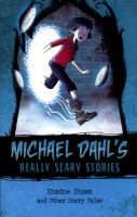 Michael Dahl's Really Scary Stories: Shadow Shoes