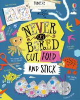 Never get bored : cut, fold and stick