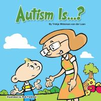 Autism Is--?