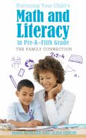 Nurturing your Child's Math and Literacy in Pre-K--fifth Grade