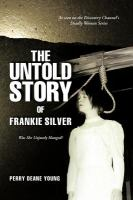 The Untold Story of Frankie Silver