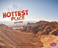 Earth's Hottest Place and Other Earth Science Records