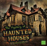 The Unsolved Mystery of Haunted Houses