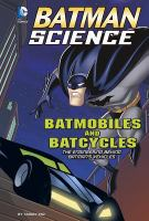Batmobiles and Batcycles