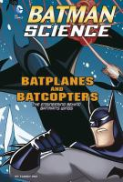 Batplanes and Batcopters
