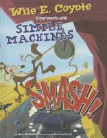 Smash! : Wile E. Coyote experiments with simple machines