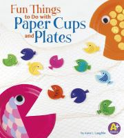 Fun Things to Do With Paper Plates and Cups