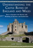 Understanding the Castle Ruins of England and Wales