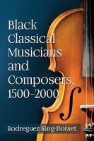 Black Classical Musicians and Composers, 1500/2000