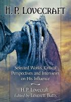 H.P. Lovecraft: Selected Works, Critical Perspectives And Interviews On His Influence