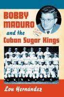 Bobby Maduro and the Cuban Sugar Kings