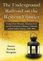 The Underground Railroad on the Western Frontier