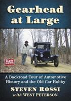 Gearhead at large : a backroad tour of automotive history and the old car hobby