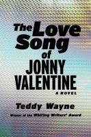 The love song of Jonny Valentine : a novel