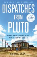 Dispatches from Pluto: Lost and Found in Mississippi Delta, by Richard Grant
