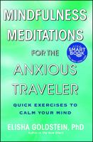 Mindfulness meditations for the anxious traveler : quick exercises to calm your mind