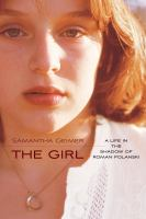 The girl : a life in the shadow of Roman Polanski