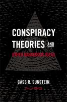 Conspiracy Theories & Other Dangerous Ideas