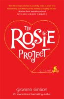 The Rosie project : [a novel]