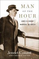 Man of the Hour : James B. Conant, Navigating A Dangerous Era