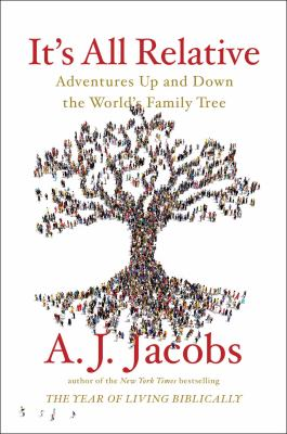 It's All Relative: Adventures Up and Down the World's Family Tree book jacket