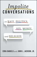 Impolite Conversations on Race, Politics, Sex, Money, and Religion