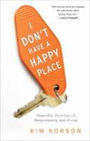 I Don't Have A Happy Place