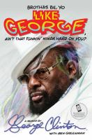 Brothas Be, Yo Like George, Ain't That Funkin' Kinda Hard on You?""