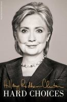 Hard Choices, by Hillary Rodham Clinton