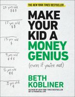 Make your Kid A Money Genius (even If You're Not): A Parents' Guide for Kids 3 to 23