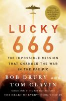Lucky 666: The Impossible Mission That Changed the War in the Pacific- Debut