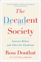 The Decadent Society : How We Became A Victim of Our Own Success
