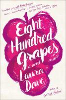 Eight hundred grapes : a novel