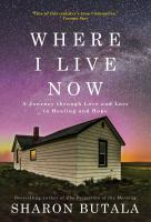 Where I live now : a journey through love and loss to healing and hope